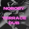 Nobody (Terrace Dub) - Single