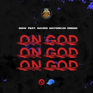 DMW - On God feat. Davido, Mayorkun & Dremo