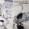 Chad Taylor Trio - The Daily Biological  artwork