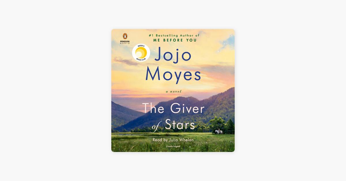 The Giver of Stars: A Novel (Unabridged) - Jojo Moyes