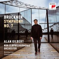 Alan Gilbert & NDR Elbphilharmonie Orchester - Bruckner: Symphony No. 7 artwork