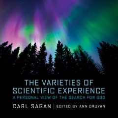 The Varieties of Scientific Experience: A Personal View of the Search for God (Unabridged)