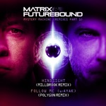 Matrix & Futurebound - Hindsight (Millbrook Remix)