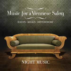 Night Music - Music for a Viennese Salon: Haydn, Kraus, Dittersdorf