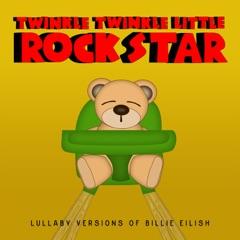Lullaby Versions of Billie Eilish