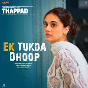 """Raghav Chaitanya & Anurag Saikia - Ek Tukda Dhoop (From """"Thappad"""")"""