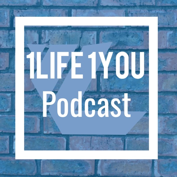 1 Life 1 You Podcast