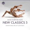 David Plumpton - New Classics 3 Inspirational Ballet Class Music