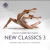 David Plumpton - New Classics 3 Inspirational Ballet Class Music