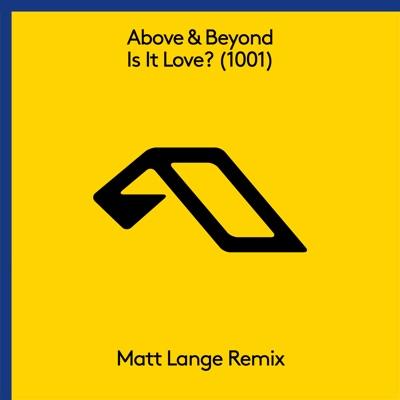 Is It Love (1001) [Matt Lange Remix] - Single - Above & Beyond