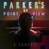 Parker's Point of View