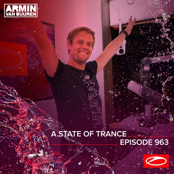 Asot 963 - A State of Trance Episode 963