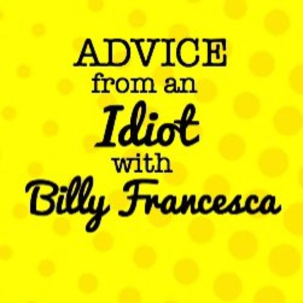Advice from an Idiot