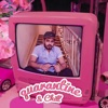 Quarantine & Chill - Single