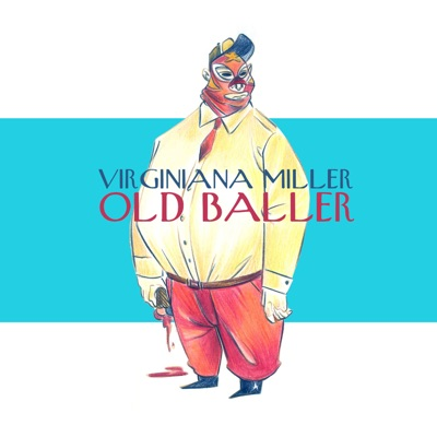 Old Baller - Single - Virginiana Miller