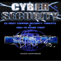 Hugo Hoffman - Cybersecurity for Beginners: 25 Most Common Security Threats & How to Avoid Them (Unabridged) artwork