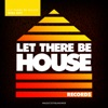 Let There Be House Ibiza 2019