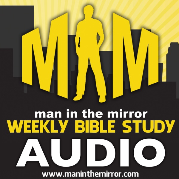 Man In The Mirror Weekly Bible Study