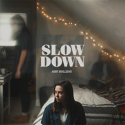 Slow Down - EP - Abby Holliday - Abby Holliday