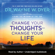 Dr. Wayne W. Dyer - Change Your Thoughts - Change Your Life