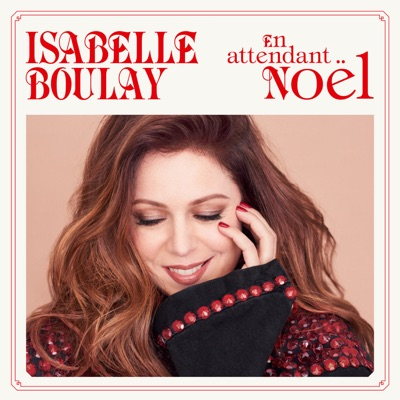 Isabelle Boulay– En attendant Noël