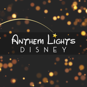Disney - Anthem Lights - Anthem Lights