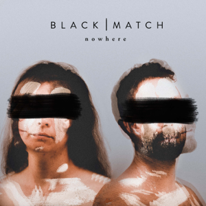 Black Match - Nowhere