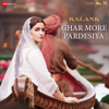 Ghar More Pardesiya From Kalank - Pritam, Shreya Ghoshal & Vaishali Mhade mp3