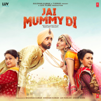 Download Mp3 Tanishk Bagchi, Muzical Doctorz Sukh-E, Meet Bros, Amartya Bobo Rahut, Gaurav Chatterji, Parag Chhabra & Rishi-Siddharth - Jai Mummy Di (Original Motion Picture Soundtrack)