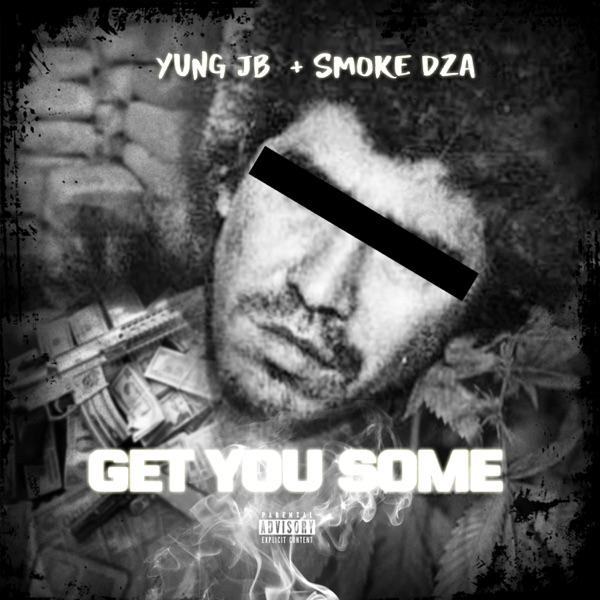 Get You Some (feat. Smoke DZA) - Single