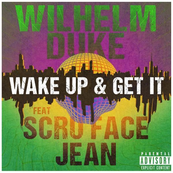 Wake Up & Get It (feat. Scru Face Jean) - Single