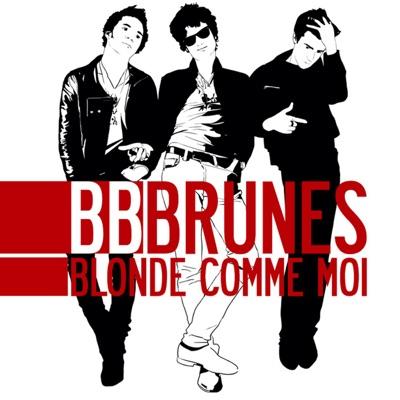 Blonde comme moi - BB Brunes