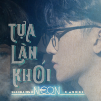 Download Mp3 Neon - Tựa Làn Khói (feat. Seachains & Andiez) - Single