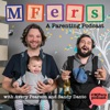 MFers - A Parenting Podcast with Avery Pearson and Sandy Danto