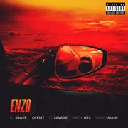 Enzo (feat. Offset, 21 Savage & Gucci Mane) - DJ Snake & Sheck Wes - DJ Snake & Sheck Wes