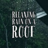 Relaxing Rain On a Roof