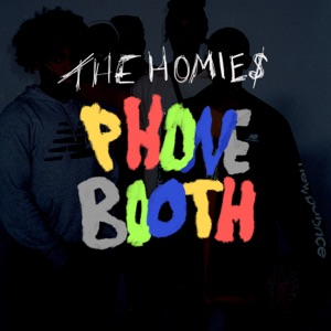 The Homies - Phone Booth