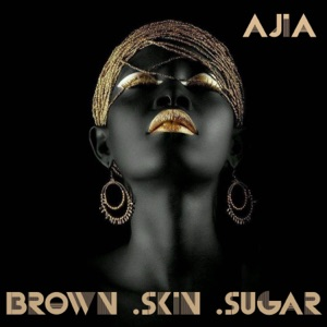 Brown Skin Sugar - Single - Ajia
