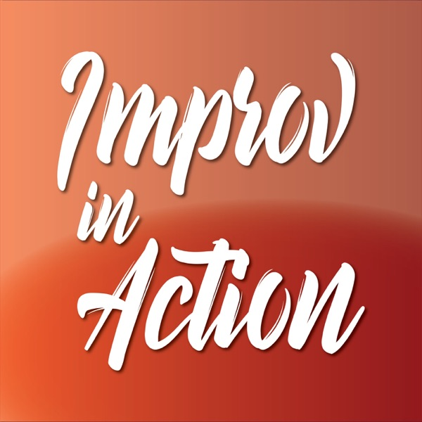 The Improv In Action Podcast
