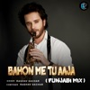 Bahon Me Tu Aaja Punjabi Mix Single