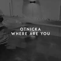 Where Are You (Record Mix) - OTNICKA