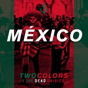 twocolors & The Dead Daisies - México (Extended Remix)