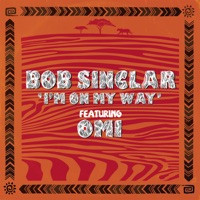 Bob Sinclar & Omi - I'm On My Way
