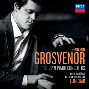 Benjamin Grosvenor, Royal Scottish National Orchestra & Elim Chan - Chopin Piano Concertos