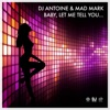 Baby, Let Me Tell You... - Single, DJ Antoine & Mad Mark