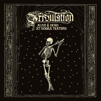 Alive Dead at Södra Teatern Tribulation album songs, reviews, credits
