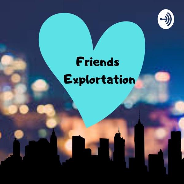 Friends Exploration