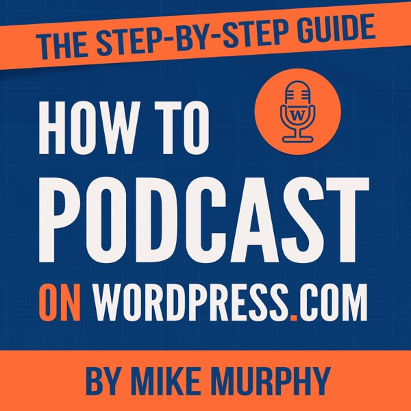 How To Podcast on Wordpress.com
