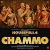 Chammo From Housefull 4 Single