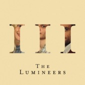 The Lumineers - It Wasn't Easy to Be Happy for You